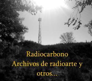 Radiocarbono-archivos de radioarte y otros