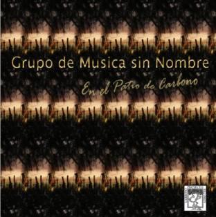 En el Patio de Carbono(by Grupo de Música sin Nombre)