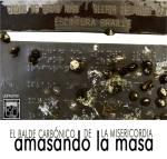 Amasando la masa(by El balde carbónico de la misericordia)